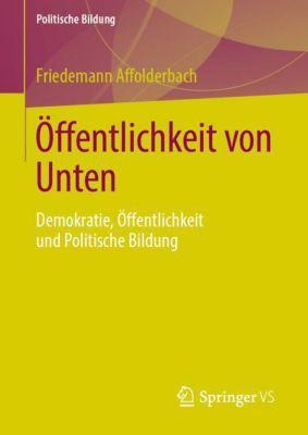 Öffentlichkeit von Unten - Friedemann Affolderbach |