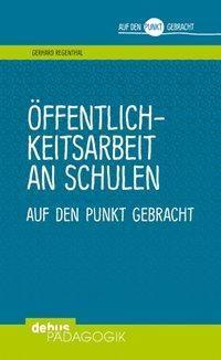 Öffentlichkeitsarbeit an Schulen - Gerhard Regenthal |