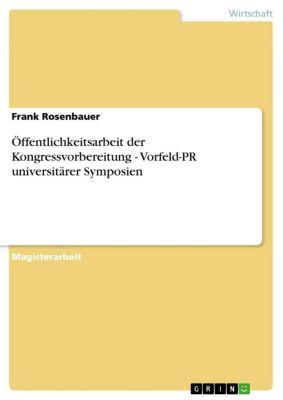 Öffentlichkeitsarbeit der Kongressvorbereitung - Vorfeld-PR universitärer Symposien, Frank Rosenbauer