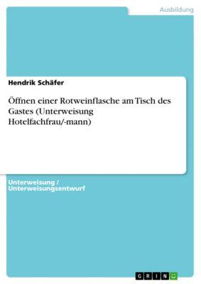 Öffnen einer Rotweinflasche am Tisch des Gastes (Unterweisung Hotelfachfrau/-mann), Hendrik Schäfer