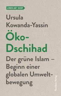 Öko-Dschihad - Ursula Kowanda-Yassin |