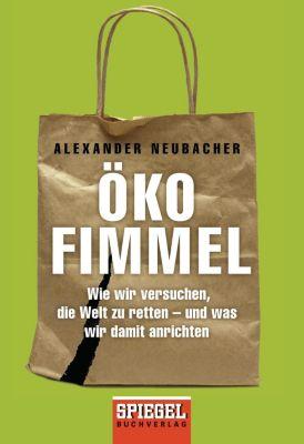 Ökofimmel - Alexander Neubacher  