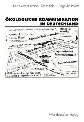 Ökologische Kommunikation in Deutschland, Karl-Werner Brand, Klaus Eder, Angelika Poferl
