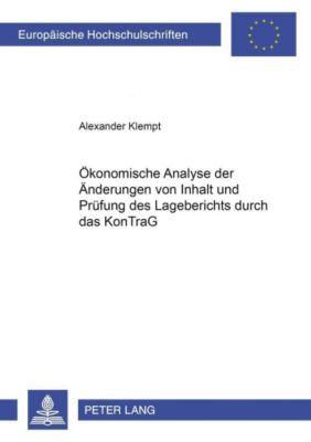 Ökonomische Analyse der Änderungen von Inhalt und Prüfung des Lageberichts durch das KonTraG, Alexander Klempt