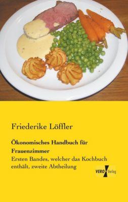 Ökonomisches Handbuch für Frauenzimmer - Friederike Löffler pdf epub