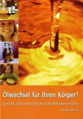 Ölwechsel für Ihren Körper, Reiner Schmid