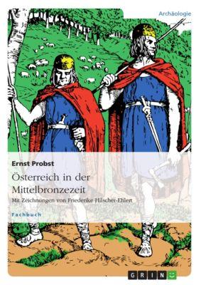 Österreich in der Mittelbronzezeit, Ernst Probst
