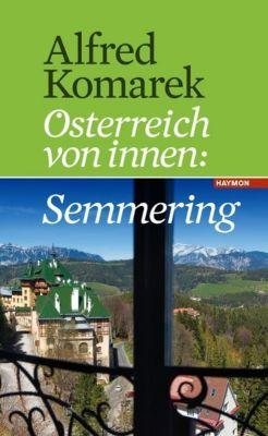 Österreich von innen: Semmering - Alfred Komarek pdf epub