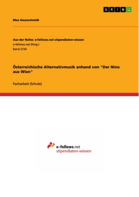 Österreichische Alternativmusik anhand von Der Nino aus Wien, Max Haunschmidt