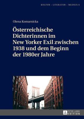 Österreichische Dichterinnen im New Yorker Exil zwischen 1938 und dem Beginn der 1980er Jahre - Olena Komarnicka |