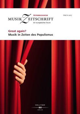 Österreichische Musikzeitschrift: Great again? Musik in Zeiten des Populismus