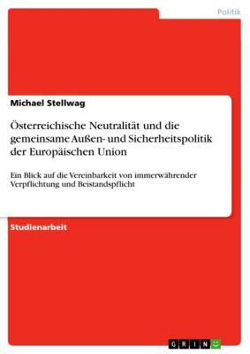 Österreichische Neutralität und die gemeinsame Außen- und Sicherheitspolitik der Europäischen Union, Michael Stellwag