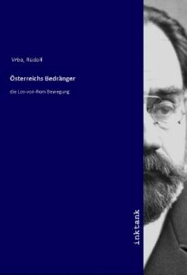 Österreichs Bedränger - Rudolf Vrba pdf epub