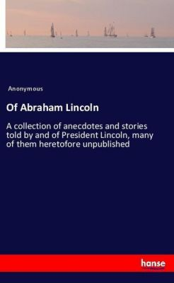 Of Abraham Lincoln, Anonymous