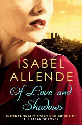 Of Love and Shadows, Isabel Allende