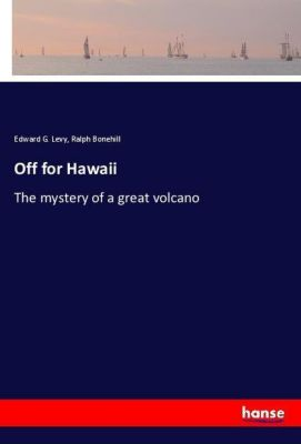 Off for Hawaii, Edward G. Levy, Ralph Bonehill