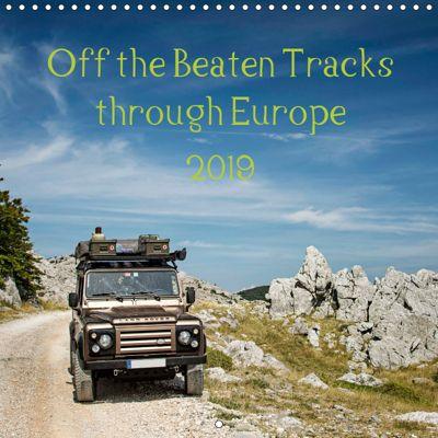 Off the Beaten Tracks through Europe (Wall Calendar 2019 300 × 300 mm Square), Kirsten und Holger Karius