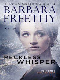 Off the Grid: FBI: Reckless Whisper, Barbara Freethy