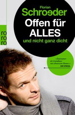 Offen für alles und nicht ganz dicht, Florian Schroeder