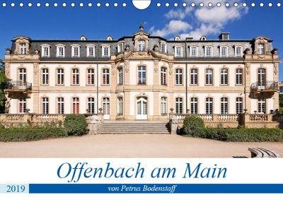 Offenbach am Main von Petrus Bodenstaff (Wandkalender 2019 DIN A4 quer), Petrus Bodenstaff