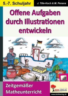 Offene Aufgaben durch Illustrationen entwickeln / Klasse 5-7, Waldemar Mandzel, Jürgen Tille-Koch