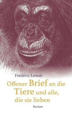 Offener Brief an die Tiere und alle, die sie lieben, Frédéric Lenoir
