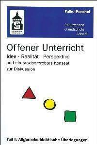 Offener Unterricht: Tl.1 Allgemeindidaktische Überlegungen - Falko Peschel |