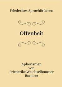 Offenheit - Friederike Weichselbaumer |