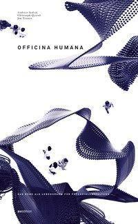 Officina Humana, Andreas Kulick, Christoph Quarch, Jan Teunen