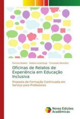 Oficinas de Relatos de Experiência em Educação Inclusiva, Patrícia Bodoni, Debora Azambuja, Fernanda Barontini