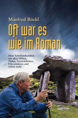 Oft war es wie im Roman - Manfred Böckl |