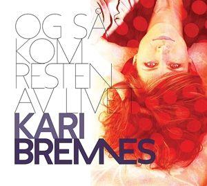Og Så Kom Resten Av Livet, Kari Bremnes