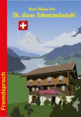 Oh, dieses Schweizerdeutsch!, Nicole Eilinger-Fitze