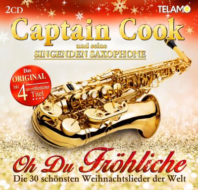 Oh du Fröhliche - Die 30 schönsten Weihnachtslieder der Welt, Captain Cook Und Seine Singenden Saxophone