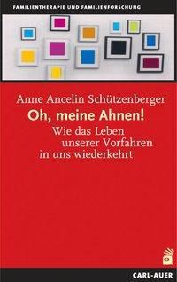 Oh, meine Ahnen! - Anne Ancelin Schützenberger pdf epub