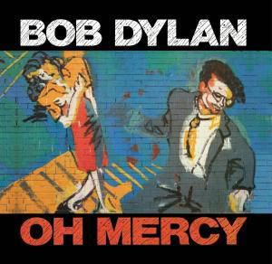 Oh Mercy, Bob Dylan