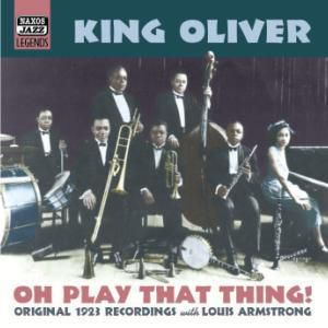 Oh Play That Thing, King Oliver, Louis Armstrong