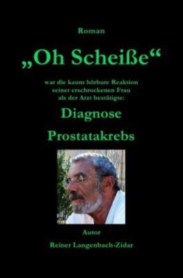 Oh Scheiße - Reiner Langenbach-Zidar |