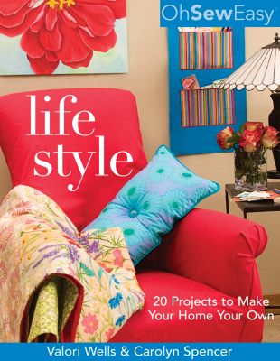 Oh Sew Easy: Oh Sew Easy(r) Life Style, Valori Wells, Carolyn Spencer