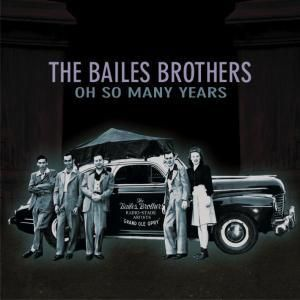 Oh So Many Years, The Bailes Brothers