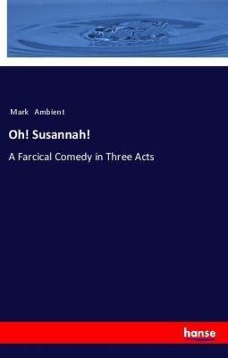 Oh! Susannah!, Mark Ambient