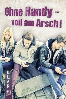 Ohne Handy - voll am Arsch! - Florian Buschendorff pdf epub