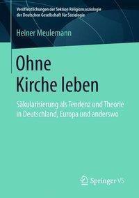Ohne Kirche leben, Heiner Meulemann