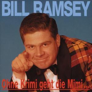 Ohne Krimi Geht Die Mimi..., Bill Ramsey