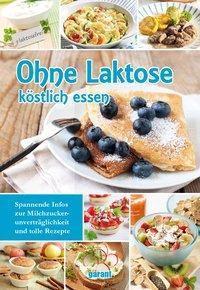 Ohne Laktose köstlich essen -  pdf epub