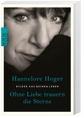 Ohne Liebe trauern die Sterne - Hannelore Hoger  