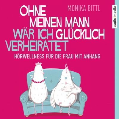 Ohne meinen Mann wär ich glücklich verheiratet, Monika Bittl