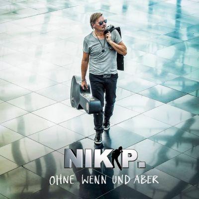 Ohne Wenn und Aber, Nik P.