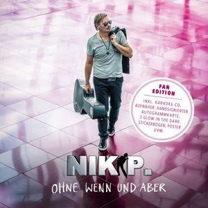 Ohne Wenn und Aber (Limitierte Fan Edition), Nik P.