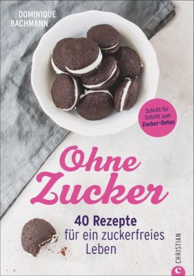 Ohne Zucker - Dominique Bachmann |